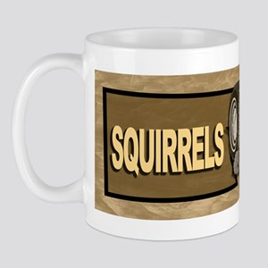 Squirrles... Mug