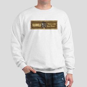 Squirrles... Sweatshirt