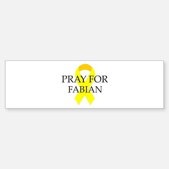 Pray for Fabian Bumper Bumper Bumper Sticker