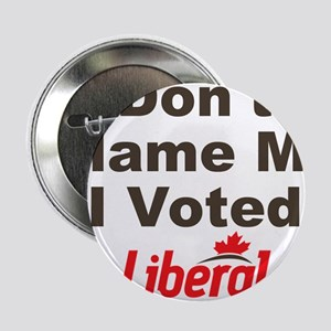 """Dont Blame Me I Voted Liberal 2.25"""" Button (10 pac"""