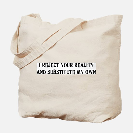 I Reject Your Reality #4 Tote Bag