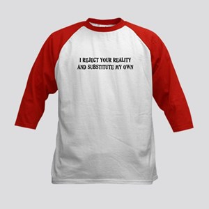 I Reject Your Reality #4 Kids Baseball Jersey