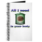 All i need is your body Journal