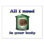 All i need is your body Small Poster