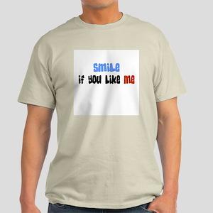 Smile, if you like me. Ash Grey T-Shirt