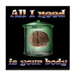 All i need is your body Tile Coaster