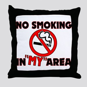 No Smoking in MY Area Throw Pillow