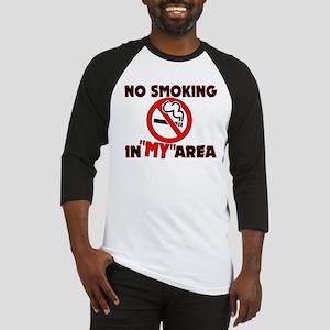 No Smoking in MY Area Baseball Jersey