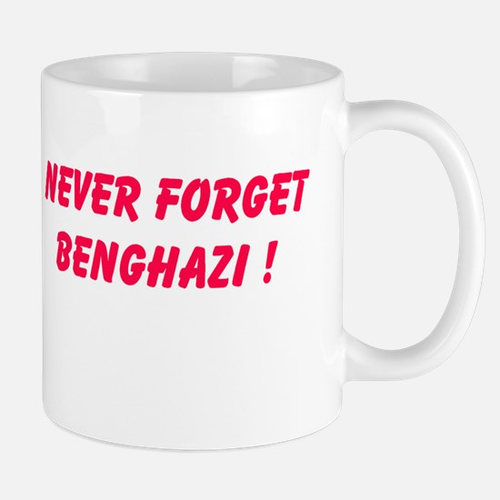 Never Forget Benghazi Mugs