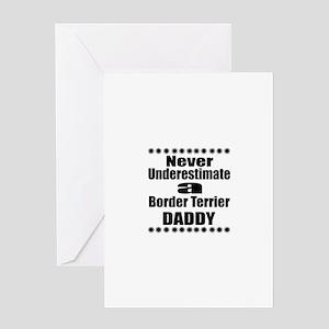 Never Underestimate Border Terrier D Greeting Card