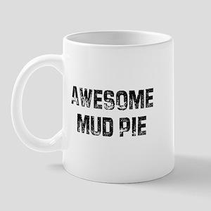 Awesome Mud Pie Mug