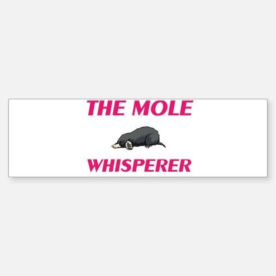 The Mole Whisperer Bumper Bumper Bumper Sticker