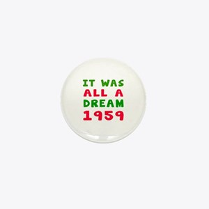 It Was All A Dream 1959 Mini Button