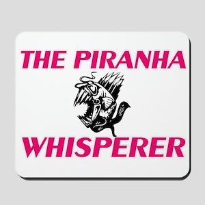 The Piranha Whisperer Mousepad
