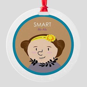 Smart like Ada Lovelace Round Ornament