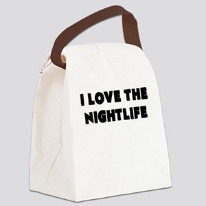 i love the nightlife Canvas Lunch Bag