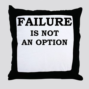 Failure Is Not An Option Throw Pillow