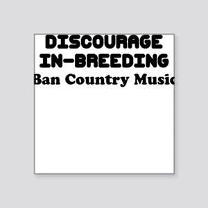 DISCOURAGE IN BREEDING BAN COUNTRY MUSIC Sticker