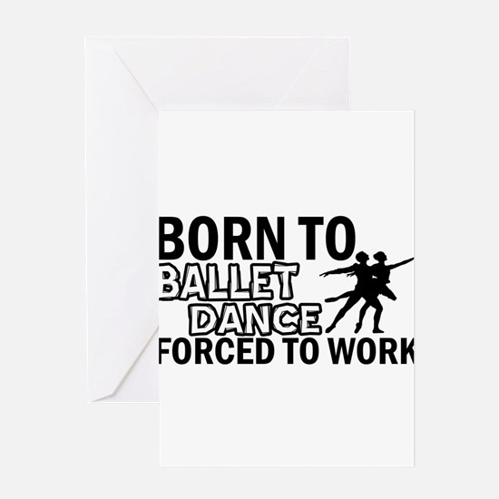 born to ballet dance designs Greeting Card