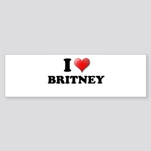 I LOVE BRITNEY SHIRT TEE SHIR Bumper Sticker