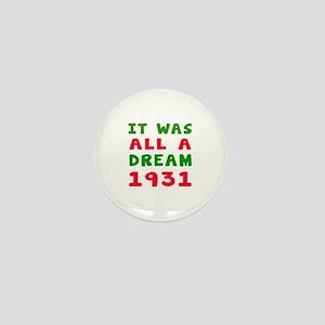 It Was All A Dream 1931 Mini Button
