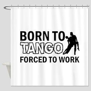 born to tango designs Shower Curtain