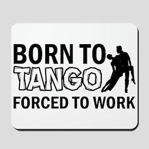 born to tango designs Mousepad