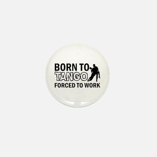 born to tango designs Mini Button