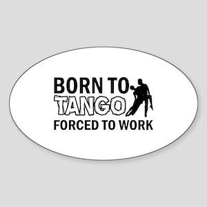 born to tango designs Sticker (Oval)
