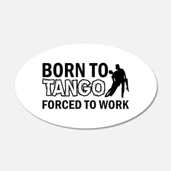 born to tango designs Wall Decal