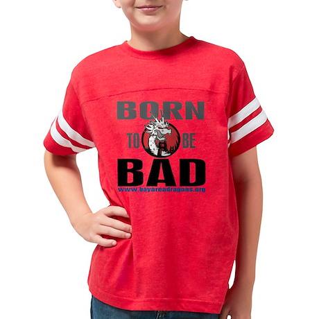 BornToBeBAD3_10x10 Youth Football Shirt