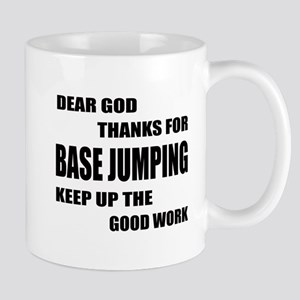 Dear god thanks for Base Jumping 11 oz Ceramic Mug