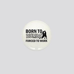 born to rumba designs Mini Button