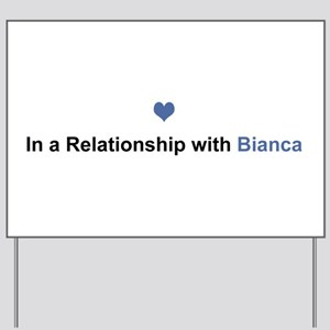 Bianca Relationship Yard Sign