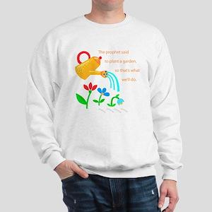 The Prophet Said to Plant a G Sweatshirt