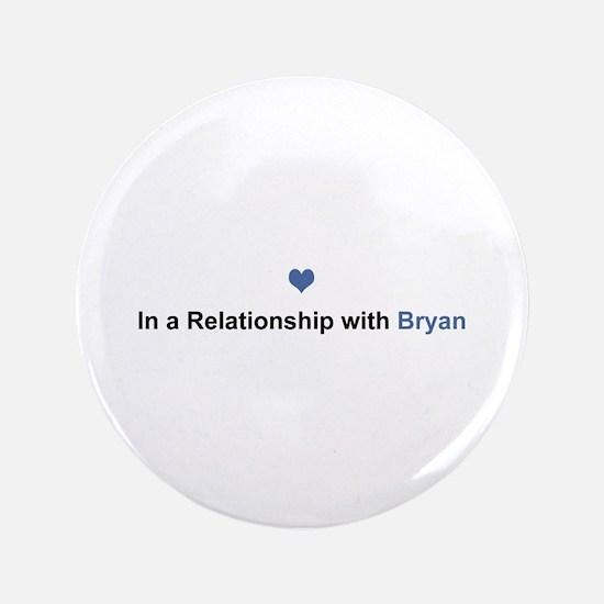 Bryan Relationship Big Button