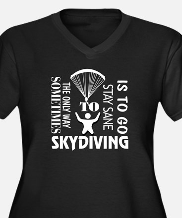 The Only Way Sometimes Skydiving Plus Size T-Shirt