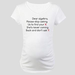 Dear Algebra Maternity T-Shirt