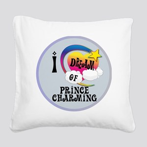 I Dream of Prince Charming Square Canvas Pillow