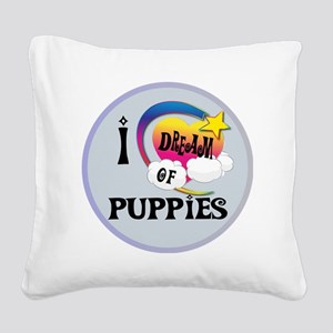 I Dream of Puppies Square Canvas Pillow