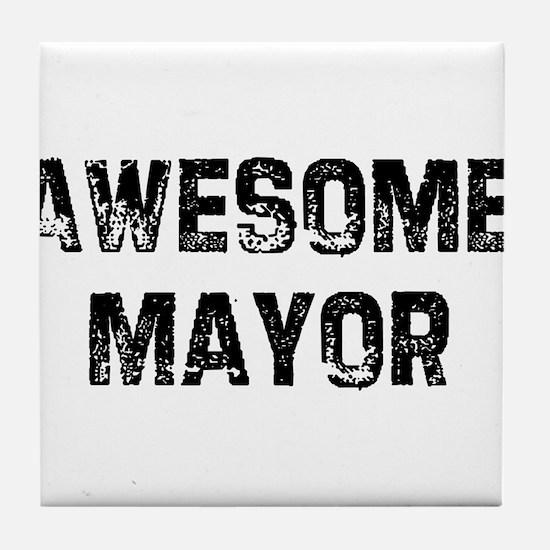 Awesome Mayor Tile Coaster