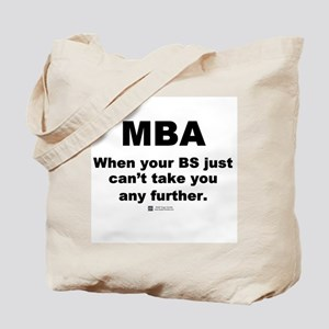 MBA, not BS -  Tote Bag