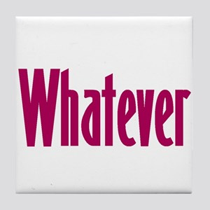 whatever t-shirts & more, Tile Coaster
