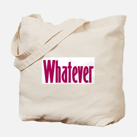 whatever t-shirts & more, Tote Bag