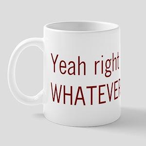 yeah right whatever Mug