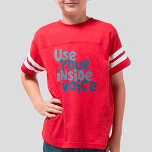 Use Your Inside Voice Youth Football Shirt