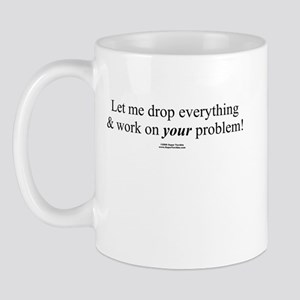 Drop everything -  Mug
