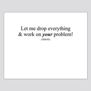 Drop everything -  Small Poster