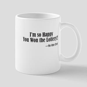 Happy You Won the Lottery—NOT! Mugs