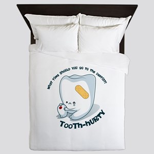 Tooth-Hurty - Dark Text Queen Duvet